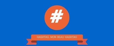 L'outil social media qui monte : le hashtag ! #INFOGRAPHIE | Stratégie Digitale et entreprises | Scoop.it