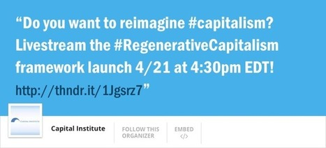 We're Launching the Regenerative Capitalism Framework & Need Your Help to Spread the Word on Thunderclap!   Peer2Politics   Scoop.it