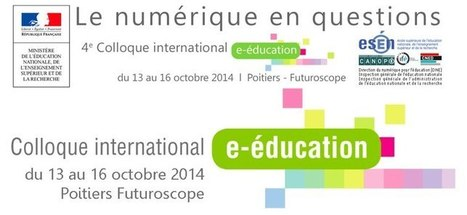 4ème colloque international e-éducation «le numérique en questions» - Ludovia Magazine | elearning : Revue du web par Learn on line | Scoop.it