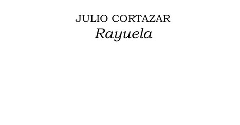 Cortázar, Julio - Rayuela.pdf | Educacion, ecologia y TIC | Scoop.it