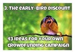 The Early-Bird Discount, PLUS 43 reward ideas for your crowdfunding campaign - Kick Start your journey | Crowdfunding Strategies | Scoop.it