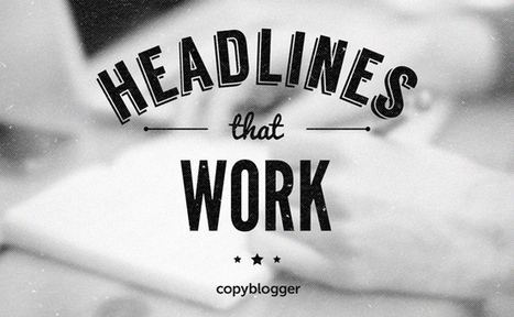 Could This Headline Technique Double Your Click-Throughs Too? - Copyblogger | Conteaxtualized communications | Scoop.it