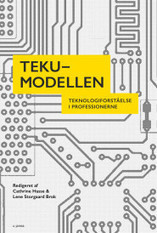 TEKU-modellen – teknologiforståelse i professionerne - U Press | Web2iKlassen | Scoop.it