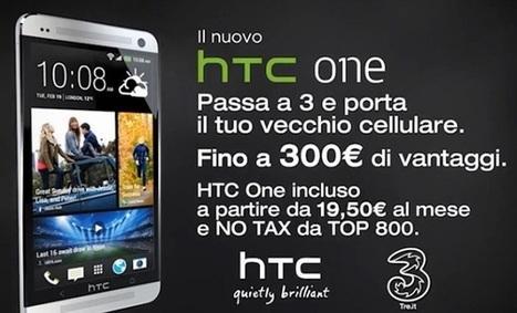 HTC One con 3 Italia a partire da 19,50€ e anche con promo NO Tax TOP 800 | SMARTFY - Smartphone, Tablet e Tecnologia | Scoop.it