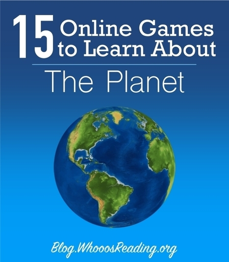15 Online Games to Learn About the Planet | ANALYZING EDUCATIONAL TECHNOLOGY | Scoop.it