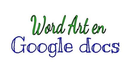 ¿Cómo insertar Texto con Diseño (Word Art) en Google Doc?   Gestión TAC   Scoop.it