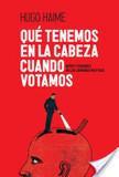 QUÉ TENEMOS EN LA CABEZA CUANDO VOTAMOS | jvenegasperu@gmail.com | Scoop.it