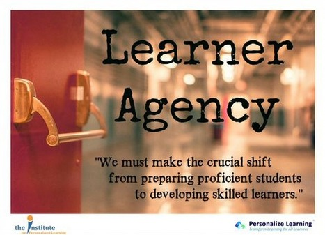 Learner Agency: The Missing Link | Personalize Learning (#plearnchat) | Scoop.it