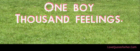 One Boy Thousand Feeling   Love Quotes For Her   Scoop.it