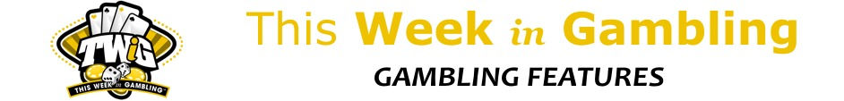 This Week in Gambling - Features