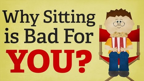 Why Sitting is Bad For You? - The Bad Effects of Sitting - YouTube | MindBrainBody | Scoop.it