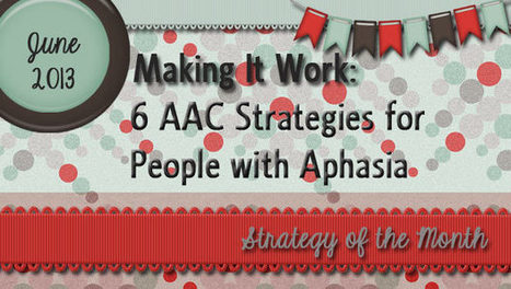 Making It Work: 6 AAC Strategies for People with Aphasia | Aphaisa | Scoop.it