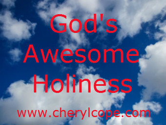 God's Awesome Holiness | Cheryl Cope | Christian Devotionals | Scoop.it