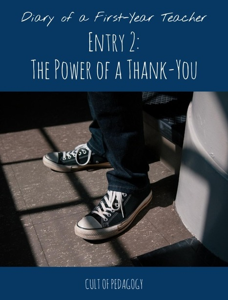 Diary of a First-Year Teacher: The Power of a Thank-You | Cult of Pedagogy | Cool School Ideas | Scoop.it