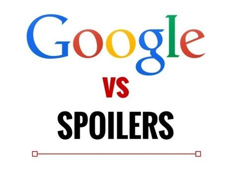 Google VS Spoilers | SocialMediaLife | Scoop.it