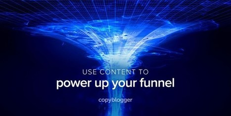 3 Smart Moves that Supercharge Sales Funnels with Content - Copyblogger - | Entrepreneurial Passion | Scoop.it