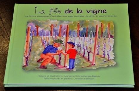 La Fée de la vigne : l'année et le travail viticole contés aux enfants dans un livre | Vins Confédérés | Le vin quotidien | Scoop.it