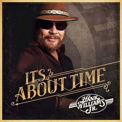 Hank Williams, Jr. – It's About Time Album Download - Albums-Leaked.com The Biggest Place With Leaked Albums for free! | New Albums | Scoop.it
