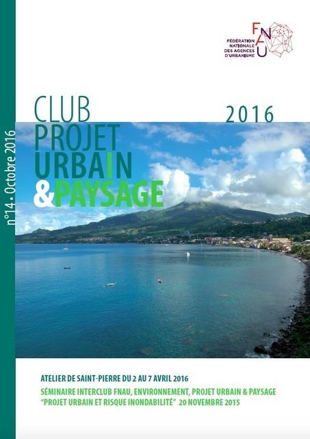 Atelier Projet urbain et Paysage de Saint Pierre - Fnau | Actualités et Publications de l'ADEUPa, de ses partenaires  et du réseau des agences d'urbanisme | Scoop.it