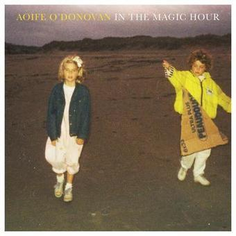 AOIFE O'DONOVAN – IN THE MAGIC HOUR DOWNLOAD ALBUM - Albums-Leaked.com The Biggest Place With Leaked Albums for free! | Album Download | Scoop.it