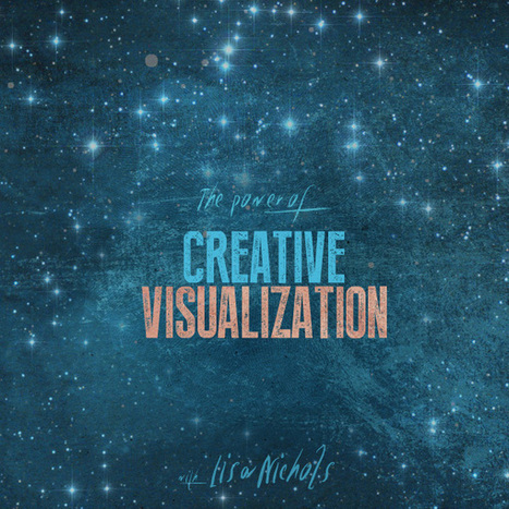 The Power of Creative Visualization (Lesson 4) | MindValley | Scoop.it