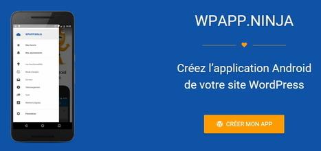 Transformez votre WordPress en une application Android performante | WordPress France | Scoop.it