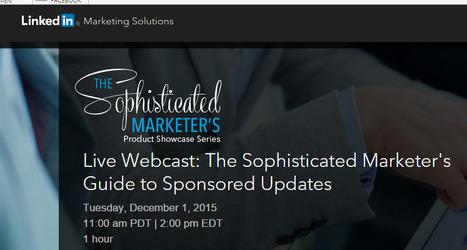 Sophisticated Marketer's Guide to Linkedin Sponsored Updates | Linkedin for Business Marketing | Scoop.it