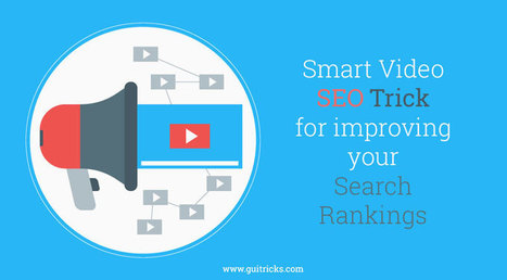 Smart Video SEO Tricks For Improving Your Search Rankings | GUI Tricks - In Touch With Tomorrow! | Posts | Scoop.it