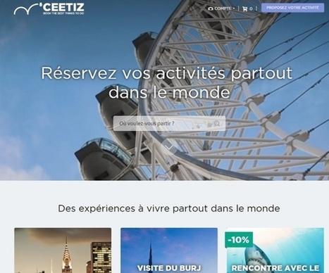Activités touristiques : Ceetiz.com réalise une levée de fonds de 3 millions d'euros | Médias sociaux et tourisme | Scoop.it