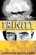 Trinity: A Graphic History of the First Atomic Bomb | Graphic Novels and Comic Art in the Classroom | Scoop.it