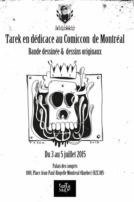 Tarek en dédicace au Comiccon de Montréal   Bande dessinée et illustrations   Scoop.it