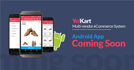 YoKart is Going Android - Get Ready for More Sales! | internet marketing | Scoop.it