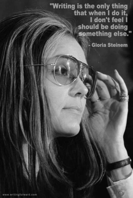 Quotes on Writing: Gloria Steinem | Litteris | Scoop.it