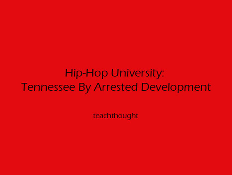 Hip-Hop University: Tennessee By Arrested Development   TeachThought   Scoop.it
