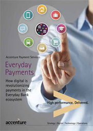 Everyday Banking - Digital Strategy for Banking and Payments - Accenture   #Banque #Actus   Scoop.it