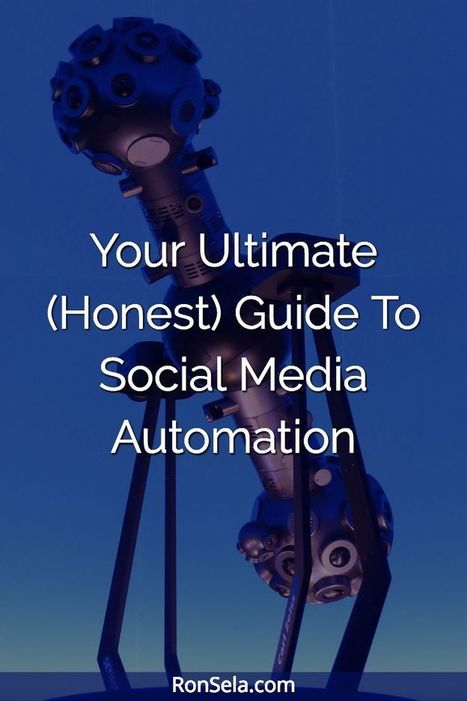 Your Ultimate (Honest) Guide To Social Media Automation | Digital Brand Marketing | Scoop.it