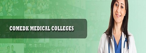Medical And Dental Colleges Associates with COMEDK | Direct College Admission | Scoop.it