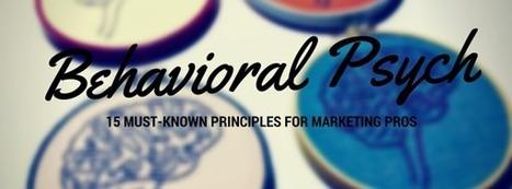 15 Principles Of Behavioral Psychology Sharp Marketers Exploit | Consumer behavior | Scoop.it