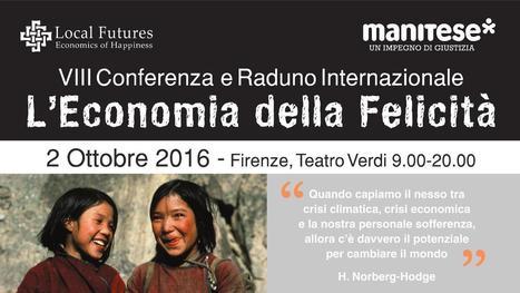Conferenza Internazionale Economia della Felicità | ECOnomia civile, conviviale, sociale, territoriale, etica, solidale, popolare, altra | Scoop.it