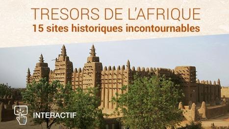 [Interactif] Trésors de l'Afrique:15 sites historiques incontournables | Cultures & Médias | Scoop.it