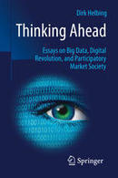 Thinking Ahead - Essays on Big Data, Digital Revolution, and Participatory Market Society | Internet Partnership | Scoop.it