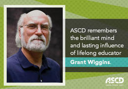 ASCD EDge - Tribute to Grant Wiggins | Cool School Ideas | Scoop.it