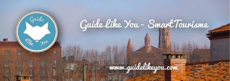 Guide Like You : adoptez le Smart Tourisme ! | COllaboratif | Scoop.it