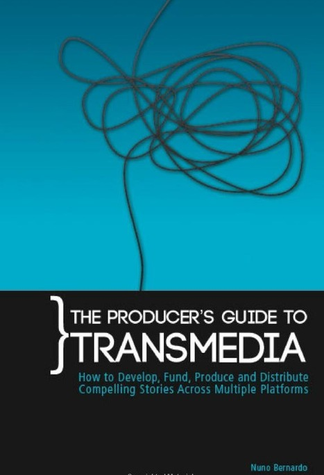 Make Money from Transmedia? 101 Book - Producer's Guide to Transmedia: Develop, Fund, Produce, Distribute   Pervasive Entertainment Times   Scoop.it   Creative Digital Storytelling   Scoop.it