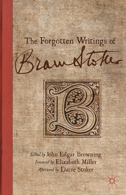 The Forgotten Writings of Bram Stoker (Excerpt) by John Edgar Browning | Tor.com | Gothic Literature | Scoop.it