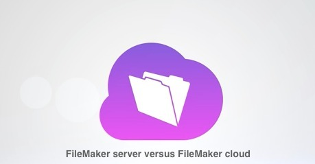 Compare FileMaker Cloud with FileMaker Server | Learning FileMaker | Scoop.it