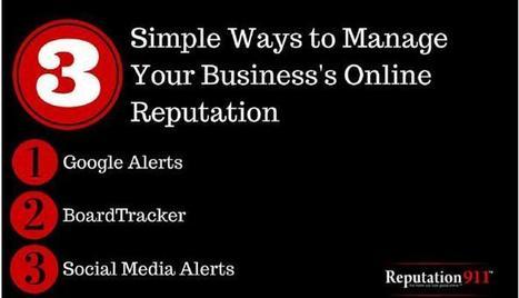 Three Simple Ways To Manage Your Business's Online Reputation | SpisanieTO | Scoop.it