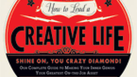 How To Lead A Creative Life | Relentlessly Creative Books | Scoop.it