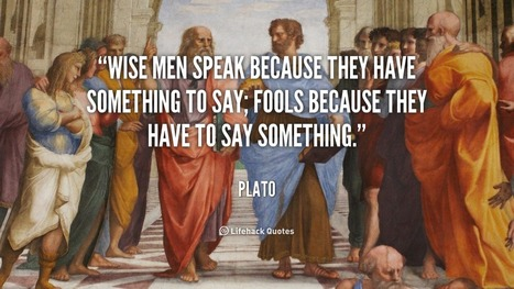 Wise Men Speak because they have Something to Say. - Plato   Global education on Ancient Greek language   Scoop.it