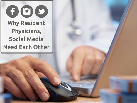 Why Resident Physicians, Social Media Need Each Other | Online Reputation Management for Doctors | Scoop.it